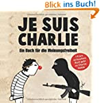 Je suis Charlie: Ein Buch f�r die Mei...