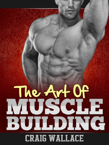 The Art Of Muscle Building (English Edition)