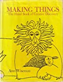 img - for Making Things: The Hand Book of Creative Discoveries book / textbook / text book