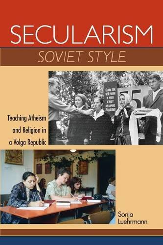 Secularism Soviet Style: Teaching Atheism and Religion in a Volga Republic (New Anthropologies of Europe)
