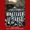 Whatever It Takes: Geoffrey Canada's Quest to Change Harlem and America (       UNABRIDGED) by Paul Tough Narrated by Ax Norman