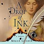 A Drop of Ink | Megan Chance