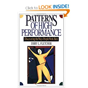 Patterns of High Performance: Discovering the Ways People Work Best Jerry L Fletcher