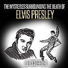 The Mysteries Surrounding the Death of Elvis Presley: J.D. Rockefeller's Book Club Hörbuch von J. D. Rockefeller Gesprochen von: Rich Brennan