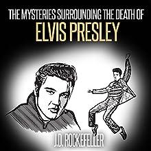 The Mysteries Surrounding the Death of Elvis Presley: J.D. Rockefeller's Book Club Audiobook by J. D. Rockefeller Narrated by Rich Brennan