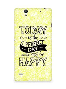 AMEZ today is the perfect day to be happy Back Cover For Sony Xperia C4
