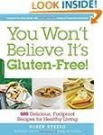 You Won't Believe It's Gluten-Free!:...