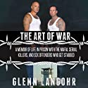 The Art of War: A Memoir of Life in Prison with Mafia, Serial Killers, and Sex Offenders Who Get Stabbed: Life in Lockdown (       UNABRIDGED) by Glenn Langohr Narrated by Glenn Langohr