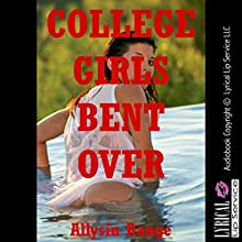 College Girls Bent Over: Five Tales of Barely Legal Rough Sex (       UNABRIDGED) by Allysin Range Narrated by Jennifer Saucedo