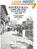 Suffolk County, Long Island, in Early Photographs 1867-1951