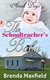 Download Amish Days: The Schoolteacher's Baby: An Amish Romance Short Story (Hollybrook Amish Romance)