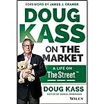 Doug Kass on the Market: A Life on the Street | Douglas A. Kass,James J. Cramer