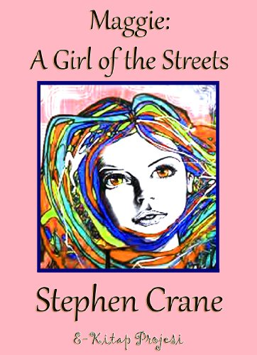 maggie a girl of the streets irony Free kindle book and epub digitized and proofread by project gutenberg.