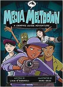 Media Meltdown A Graphic Guide Adventure Graphic Guides border=