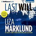 Last Will: Annika Bengtzon, Book 6 (       UNABRIDGED) by Liza Marklund, Neil Smith (translator) Narrated by India Fisher