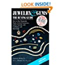Jewelry & Gems - The Buying Guide: How to Buy Diamonds, Pearls, Colored Gemstones, Gold & Jewelry with Confidence and Knowledge