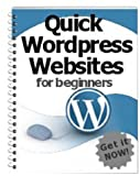 Quick WordPress Websites For Beginners - How To Create A WordPress Website!