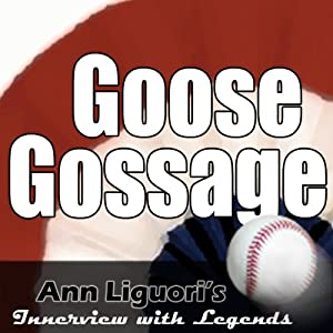 Ann Liguori's Audio Hall of Fame: Goose Gossage | [Goose Gossage]