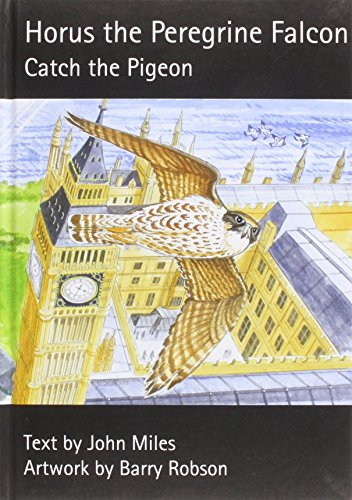 Horus the Peregrine: Catch the Pigeon (Chick Books Myweebooks)