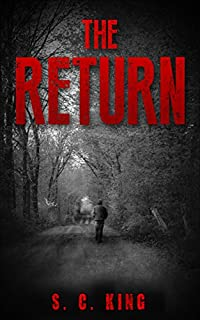 The Return: Mystery And Suspense by S. C. King ebook deal