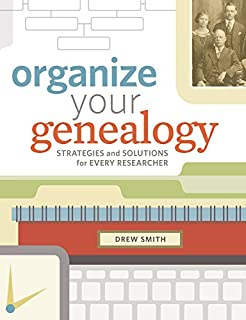 Book Cover: Organize Your Genealogy: Strategies and Solutions for Every Researcher