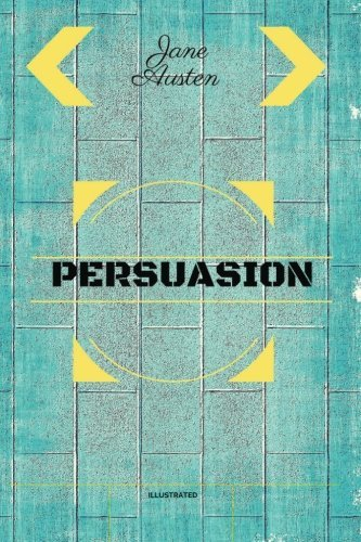 Persuasion: By Jane Austen - Illustrated