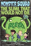 img - for The Slime That Would Not Die (Monster Squad, No. 1) book / textbook / text book