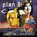 Plan B: Liaden Universe Agent of Change, Book 4 (       UNABRIDGED) by Sharon Lee, Steve Miller Narrated by Andy Caploe