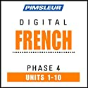 French Phase 4, Units 1-10: Learn to Speak and Understand French with Pimsleur Language Programs  by Pimsleur