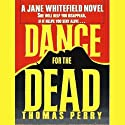 Dance for the Dead (       UNABRIDGED) by Thomas Perry Narrated by Joyce Bean