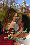 To Love a Horseguard (English Edition)