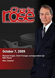 Charlie Rose - Richard Engel /  Max Cleland (October 7, 2009)
