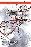 Scandinavian Crime Fiction (European Crime Fictions)