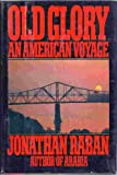 Old Glory an American Voyage (000216521X) by Johnathan Raban