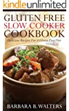 Gluten Free Slow Cooker Cookbook: Delicious Recipes For A Gluten Free Diet (English Edition)