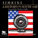 A History of the South, Volume 3: The Crucible of Modernism (       UNABRIDGED) by Francis Butler Simkins Narrated by Charlton Griffin