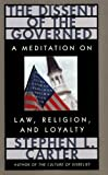 The Dissent of the Governed: A Meditation on Law, Religion, and Loyalty (0674212665) by Carter, Stephen L.