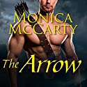 The Arrow: Highland Guard, Book 9 (       UNABRIDGED) by Monica McCarty Narrated by Antony Ferguson