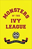 img - for Monsters of the Ivy League book / textbook / text book