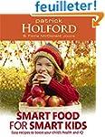 Smart Food for Smart Kids: Easy Recip...
