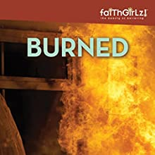Burned: Faithgirlz! Boarding School Mysteries, Book 1 Audiobook by Kristi Holl Narrated by Justine Eyre