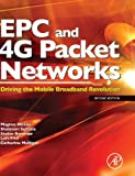 EPC and 4G Packet Networks, Second Edition: Driving the Mobile Broadband Revolution