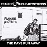 Frankie and The Heartstrings The Days Run Away