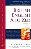 British English a to Zed (Writers Reference) (0816064555) by Schur, Norman W.