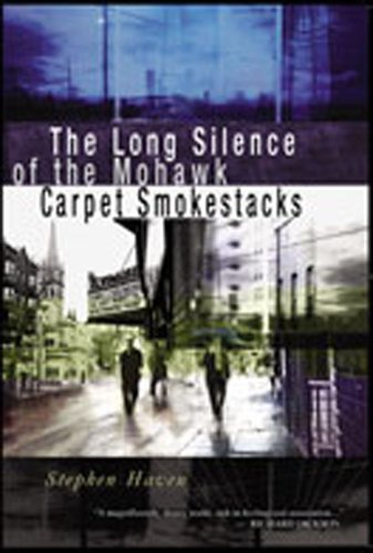 The Long Silence of the Mohawk Carpet Smokestacks