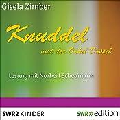 Knuddel und der Onkel Dussel | Gisela Zimber