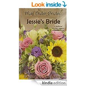 Mail Order Brides: Jessie's Bride (A historical western romance novelette series ~ Book 1)