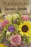 Mail Order Brides: Jessies Bride (A historical western romance novelette series ~ Book 1)