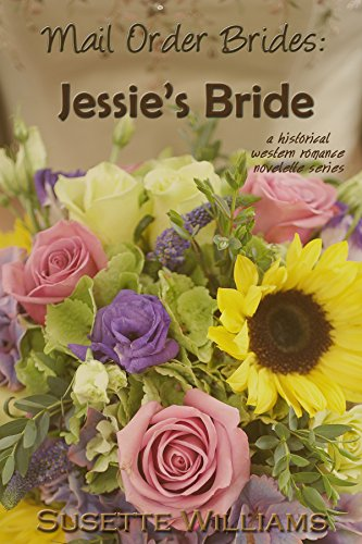 Mail Order Brides: Jessie's Bride by Susette Williams ebook deal