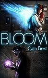 Bloom (The Bloom Series Book 1)